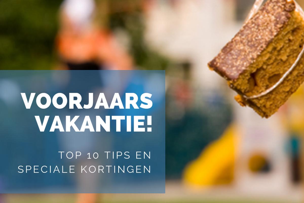 Voorjaarsvakantie! Top 10 tips en speciale kortingen